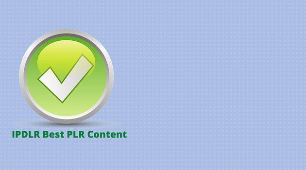 IPDLR Best PLR Content